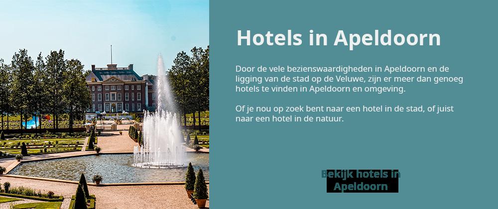 Hotels Apeldoorn - Wat te doen in Apeldoorn en omgeving